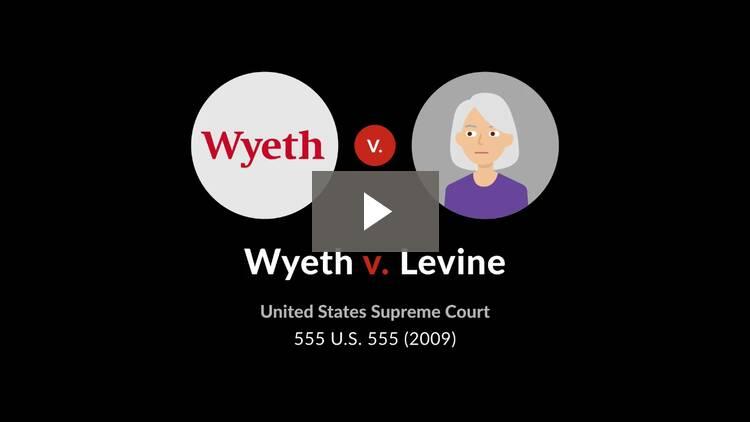 Wyeth v. Levine
