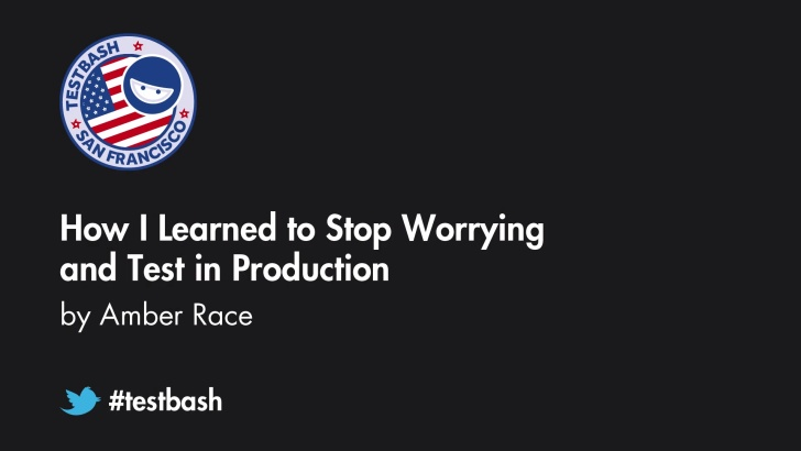 The Joy of Monitoring Or: How I Learned to Stop Worrying and Test in Production - Amber Race