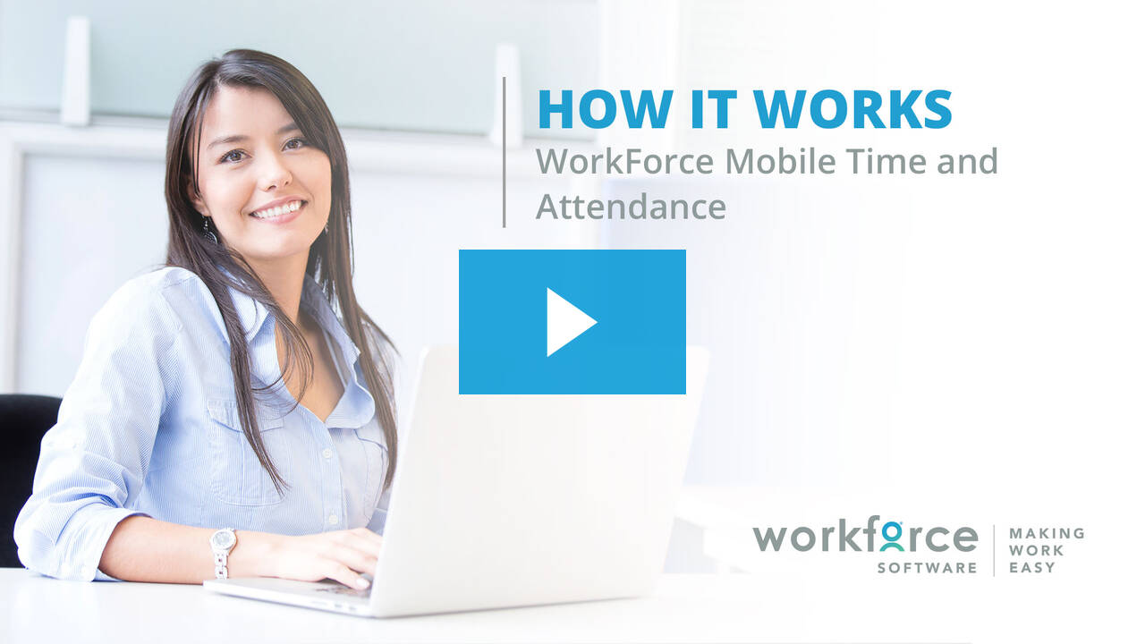 WorkForce Mobile Time and Attendance
