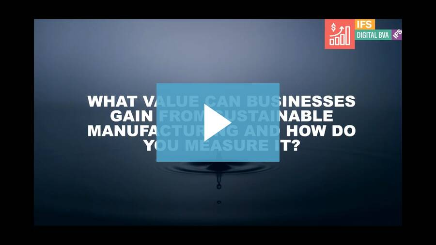 What Value Can Businesses Gain from Sustainable Manufacturing and How Do You Measure It?