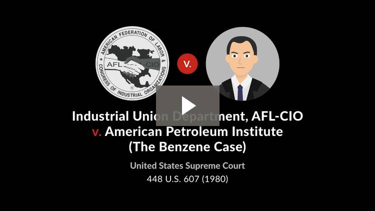 Industrial Union Dept., AFL-CIO v. American Petroleum Institute (The Benzene Case)