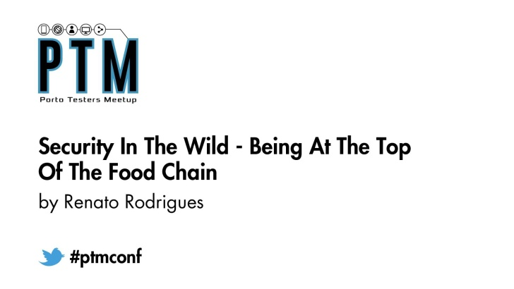 Security in the Wild: Being at the Top of the Food Chain - Renato Rodrigues