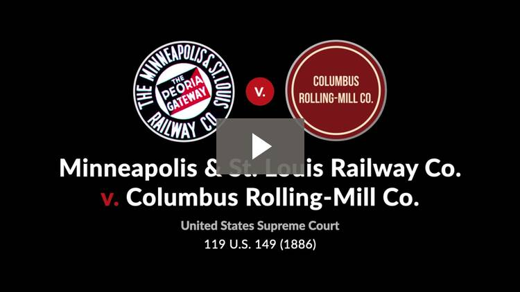 Minneapolis & St. Louis Railway Co. v. Columbus Rolling-Mill Co.