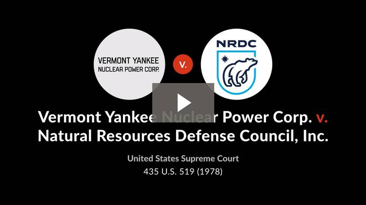 Vermont Yankee Nuclear Power Corp. v. Natural Resources Defense Council, Inc.