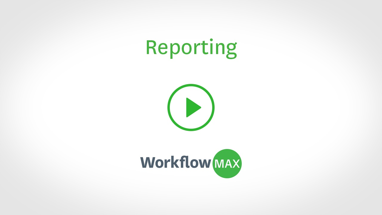 How reporting works in WorkflowMax