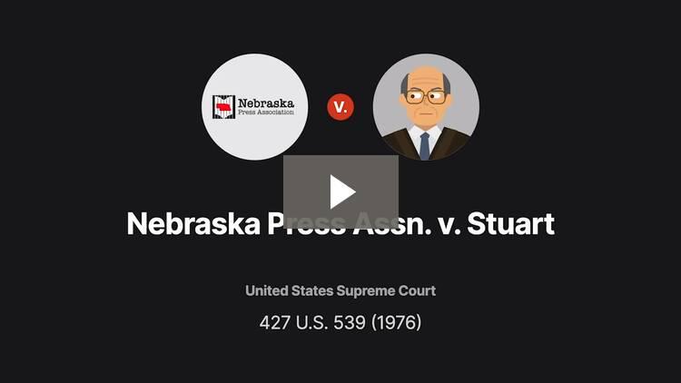 Nebraska Press Assn. v. Stuart