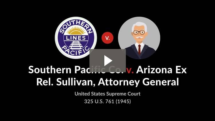 Southern Pacific Co. v. Arizona Ex Rel. Sullivan, Attorney General