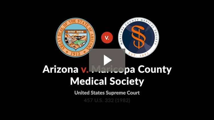 Arizona v. Maricopa County Medical Society