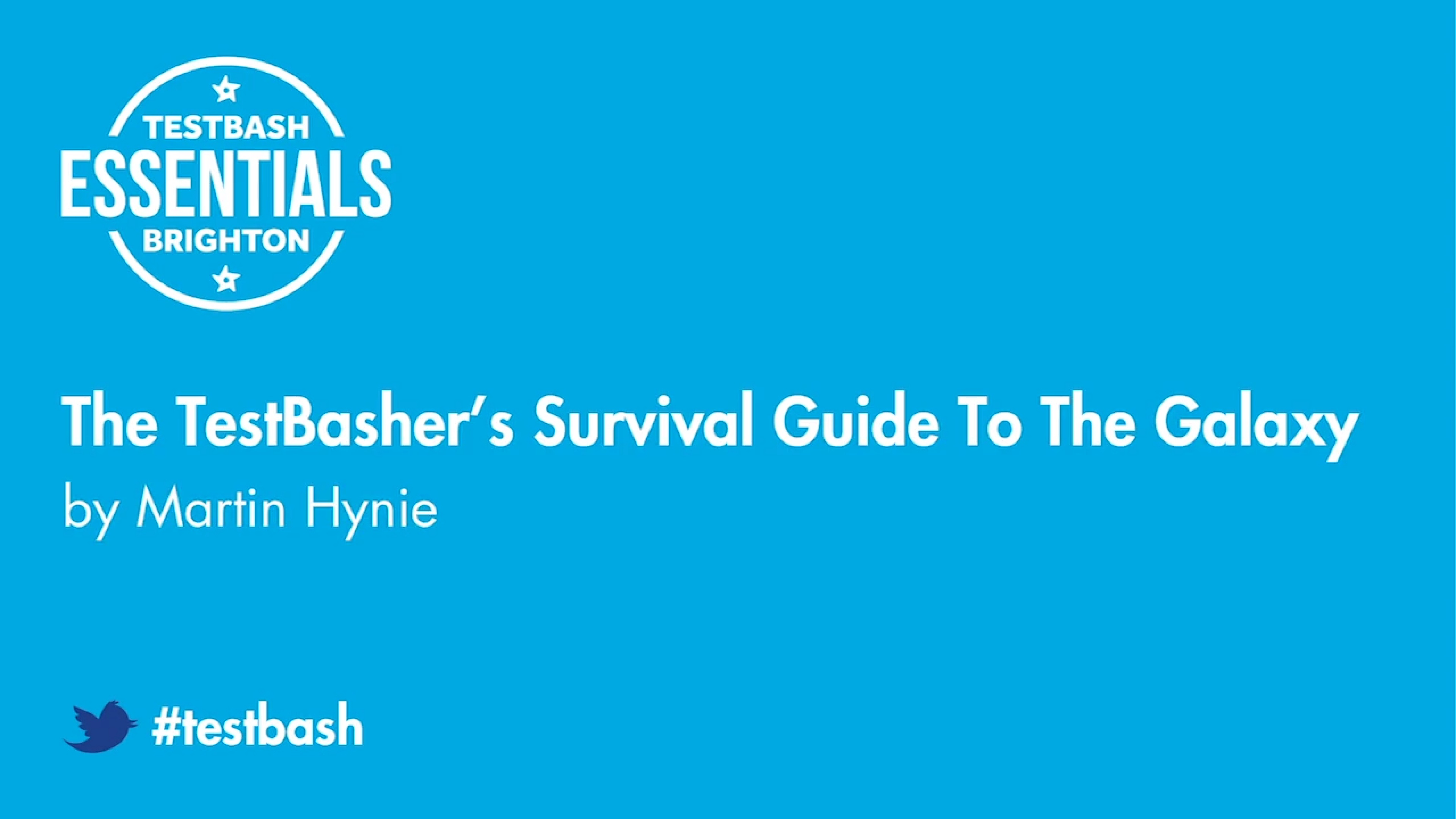 The Testbasher's Survival Guide To The Galaxy - Martin Hynie