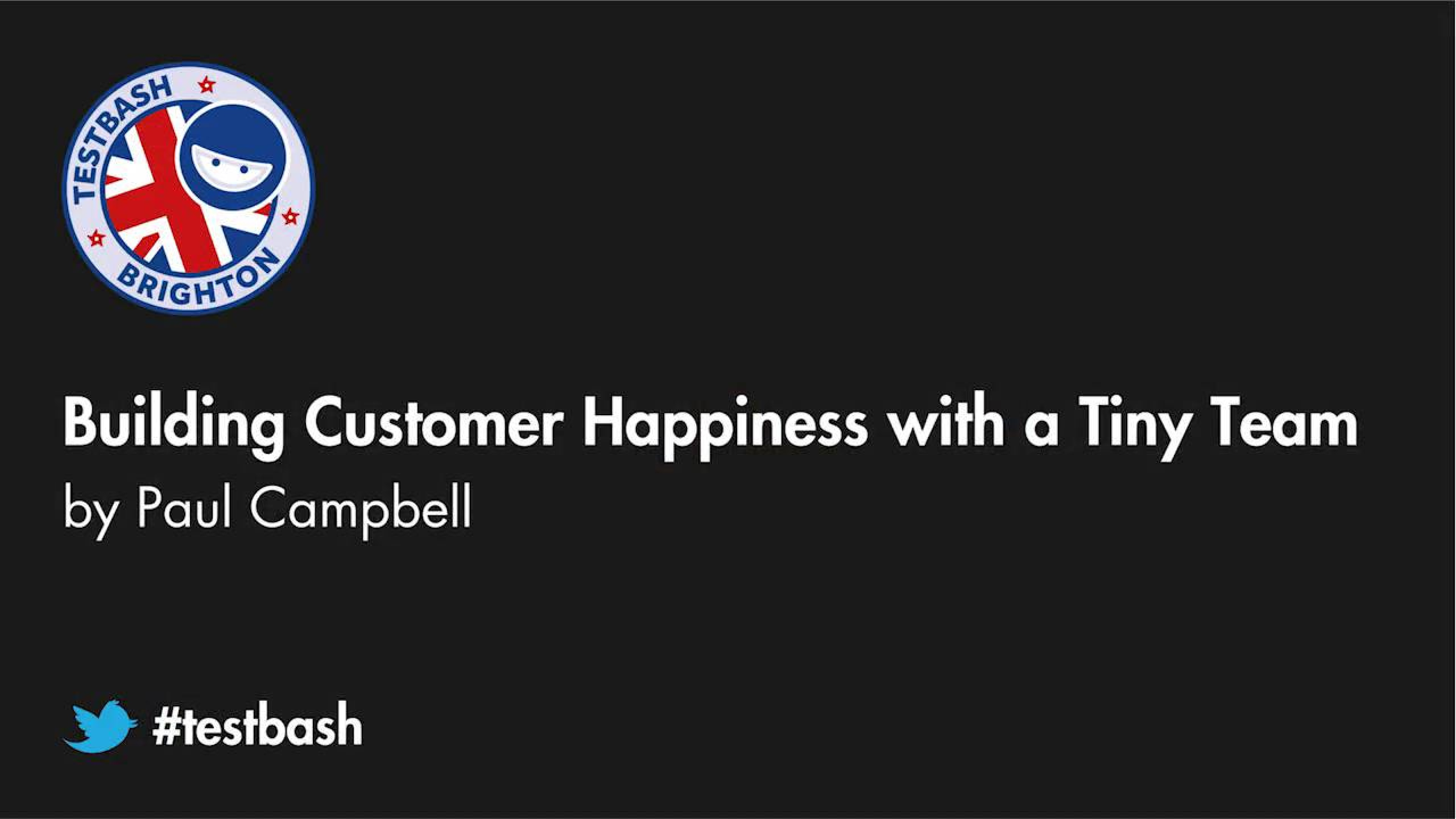 Building Customer Happiness with a Tiny Team - Paul Campbell
