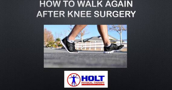 Look who's walking: learn to walk after knee surgery