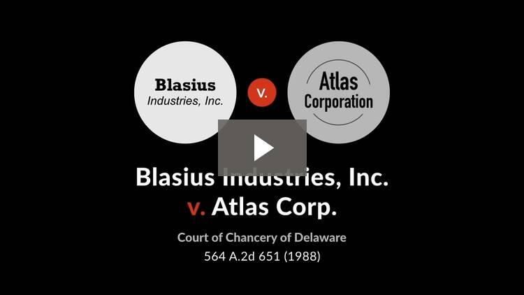 Blasius Industries, Inc. v. Atlas Corp.