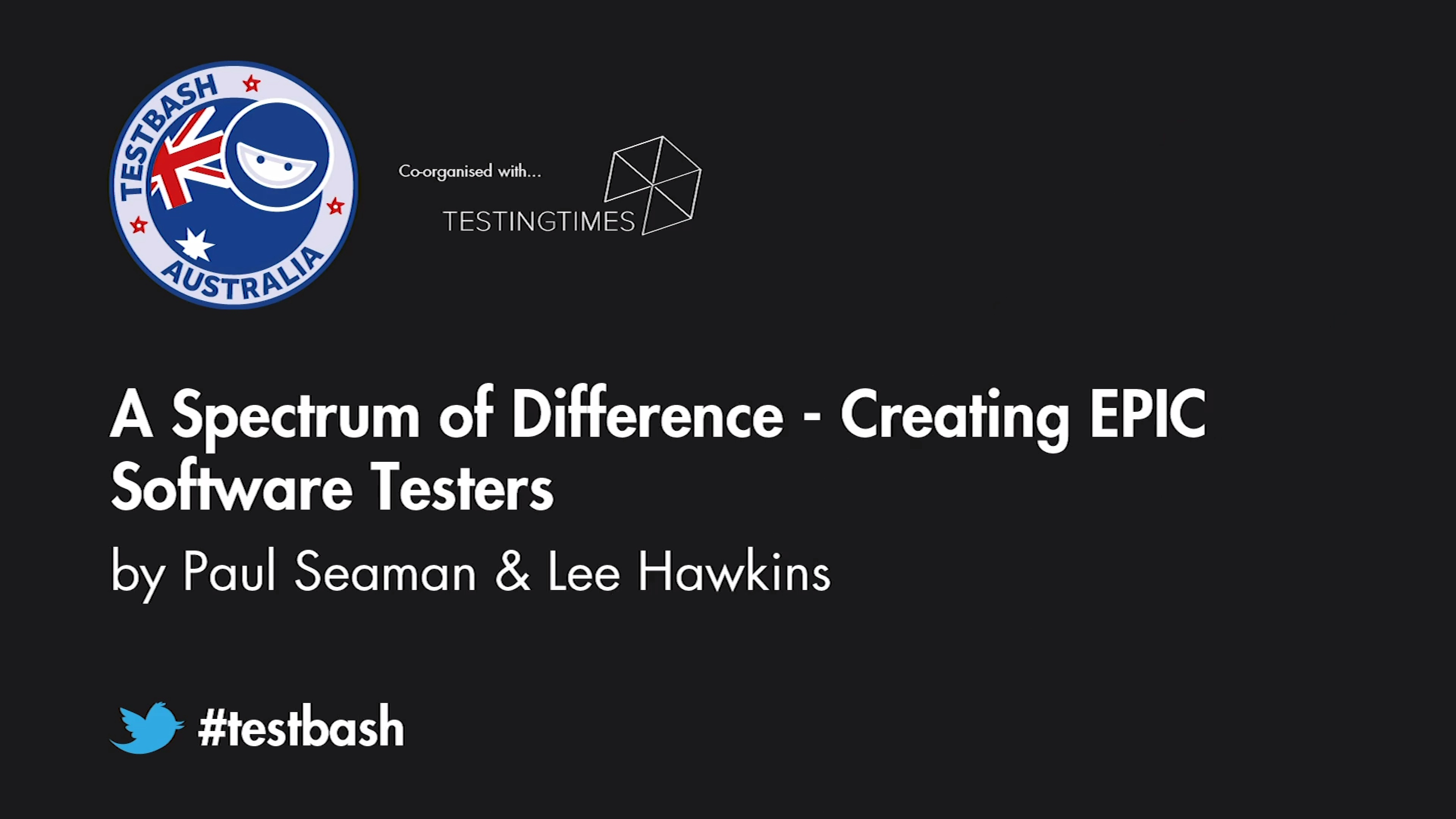 A Spectrum of Difference: Creating EPIC Software Testers - Paul Seaman & Lee Hawkins
