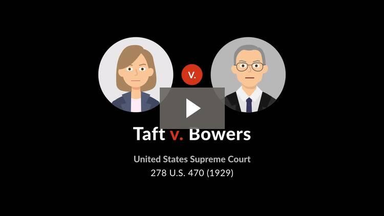 Taft v. Bowers