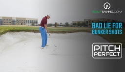 Pitch Perfect - Bunkers: Swing Path for Bad Lie