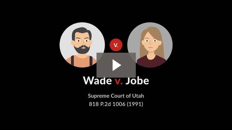 Wade v. Jobe
