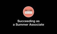 Welcome to Succeeding as a Summer Associate thumbnail