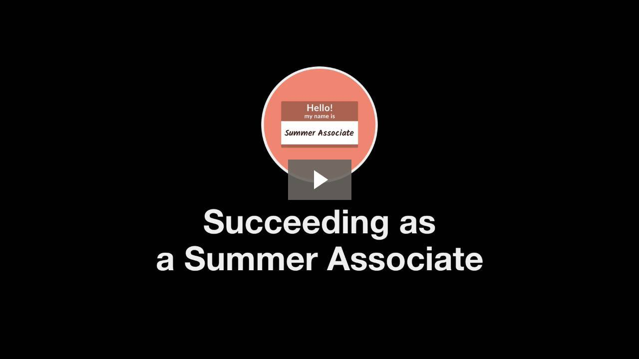 Welcome to Succeeding as a Summer Associate