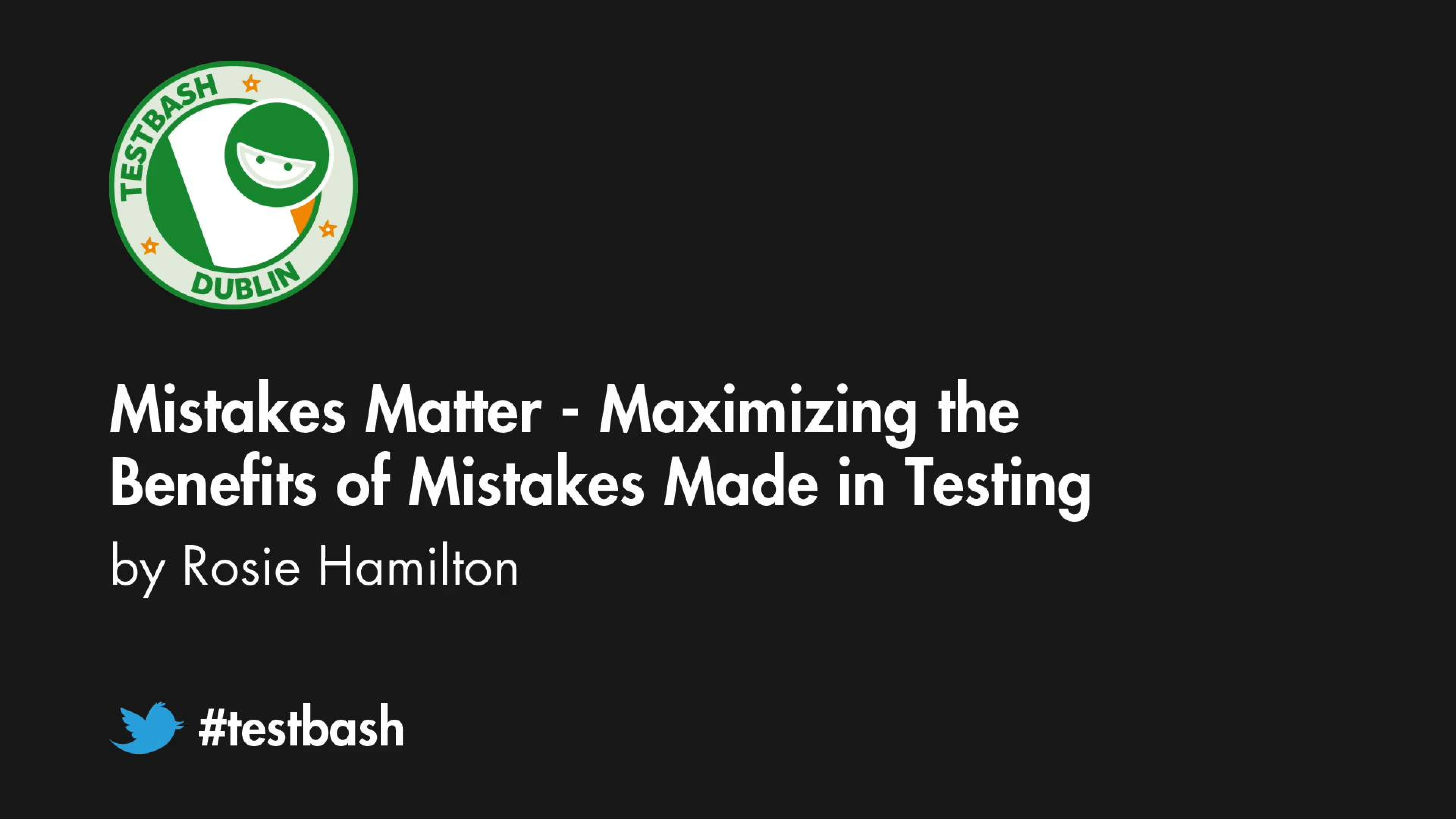 Mistakes Matter: Maximizing the Benefits of Mistakes Made in Testing - Rosie Hamilton