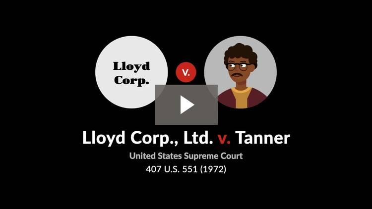 Lloyd Corp. v. Tanner