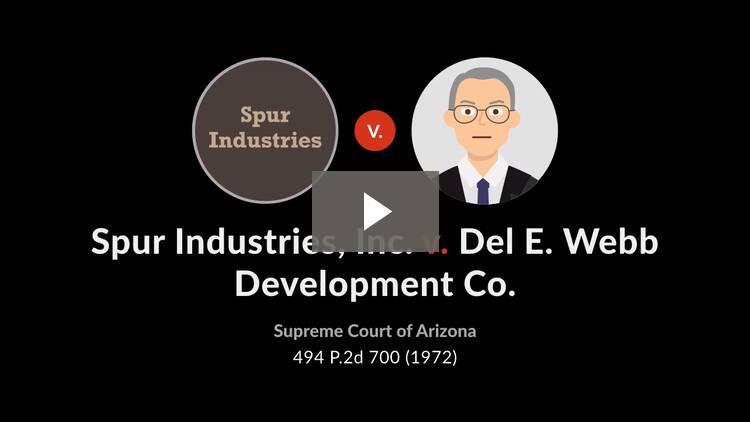 Spur Industries, Inc. v. Del E. Webb Development Co.