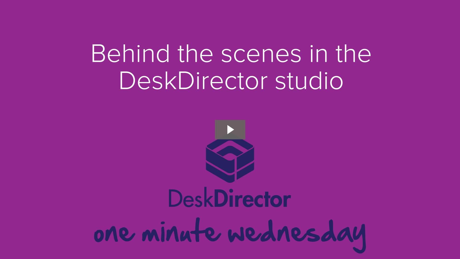 Behind the scenes in the DeskDirector studio