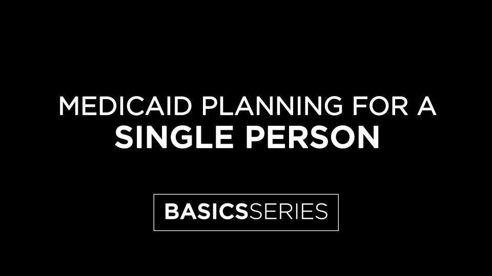 Medicaid Planning for a Single Person