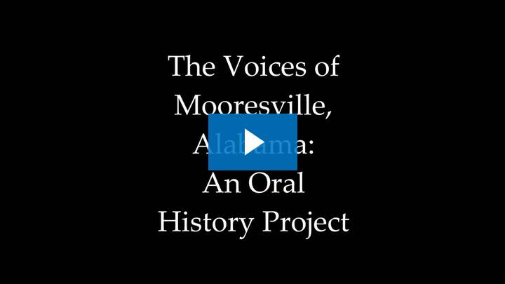 Video for The Voices of Mooresville, Alabama: An Oral History Project