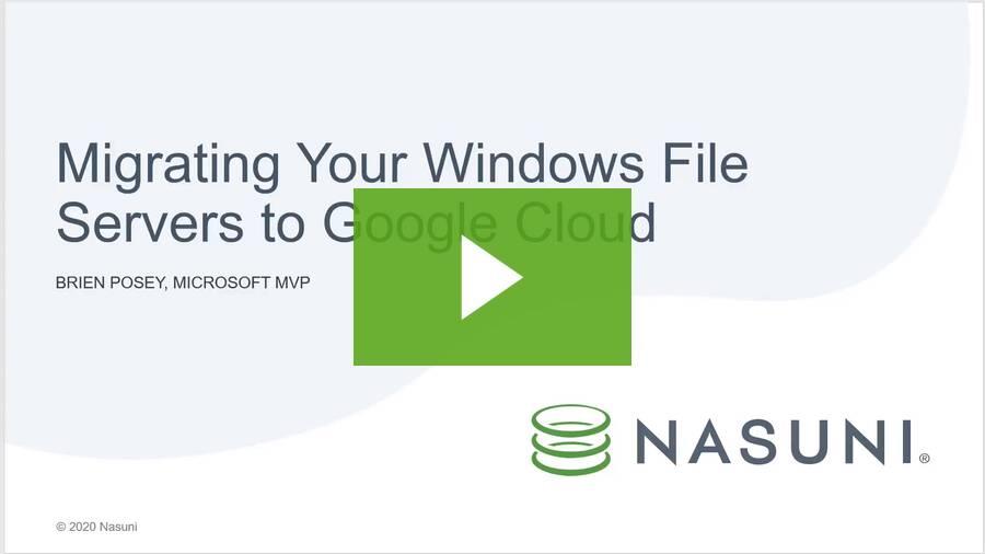 Nasuni On-Demand Webinar: Migrating Your Windows File Servers to Google Cloud