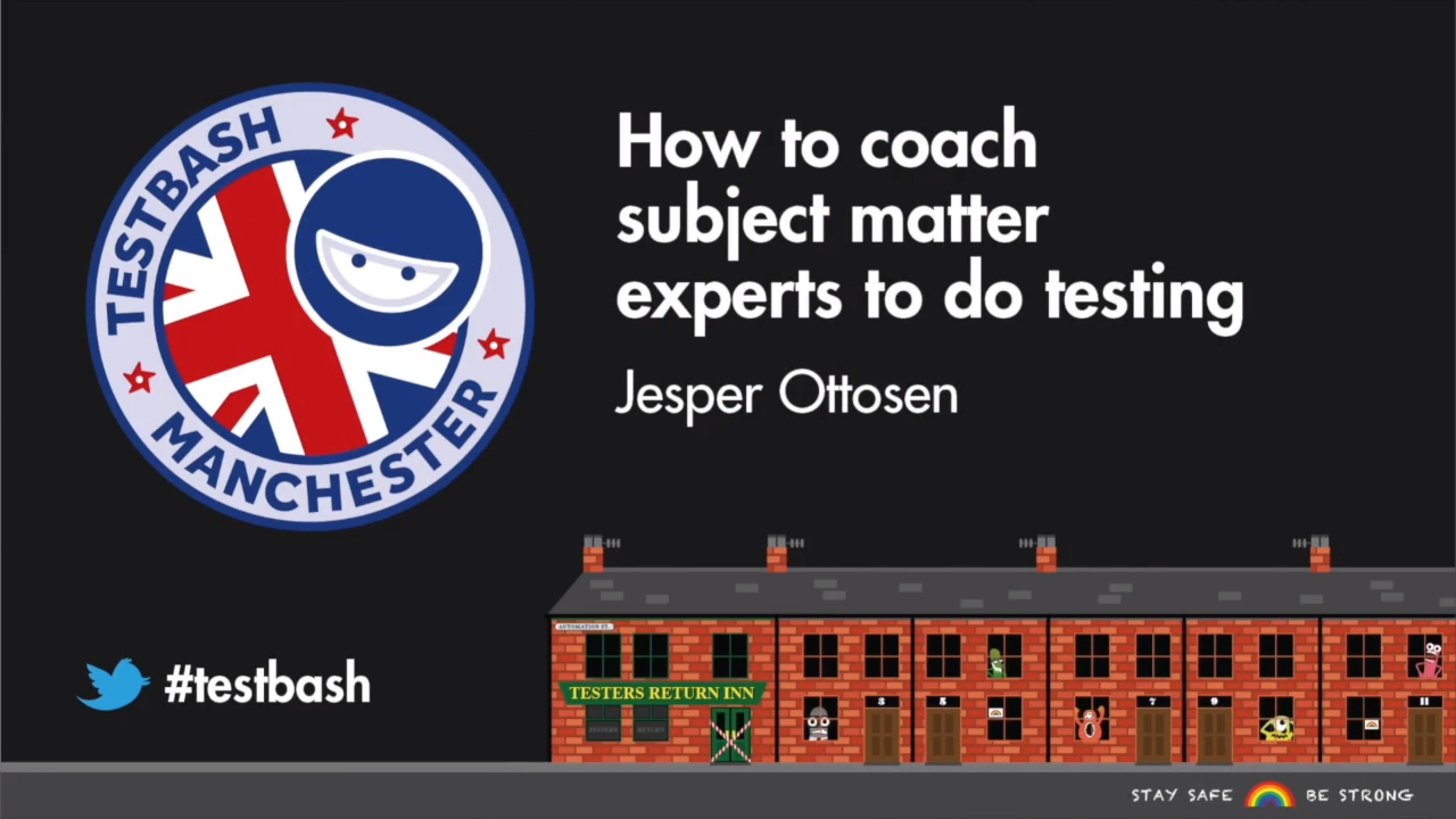 How to Coach Subject Matter Experts to Do Testing - Jesper Ottosen