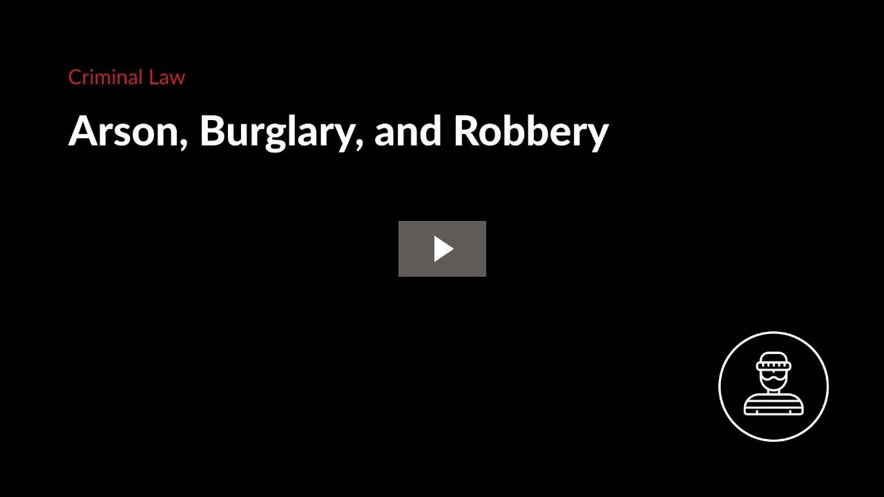 Arson, Burglary, and Robbery