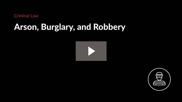 Arson, Burglary, and Robbery