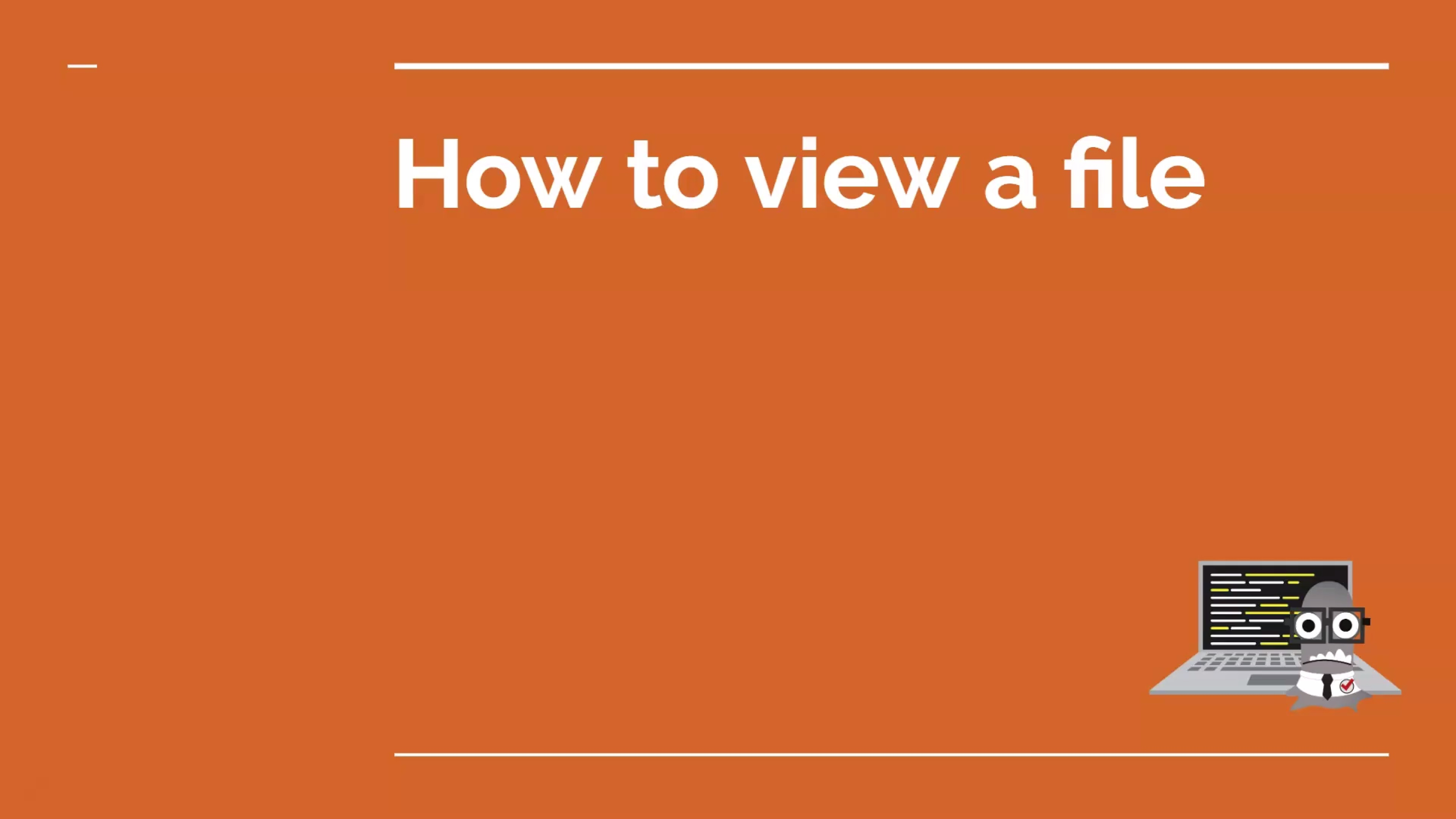 How to View a File