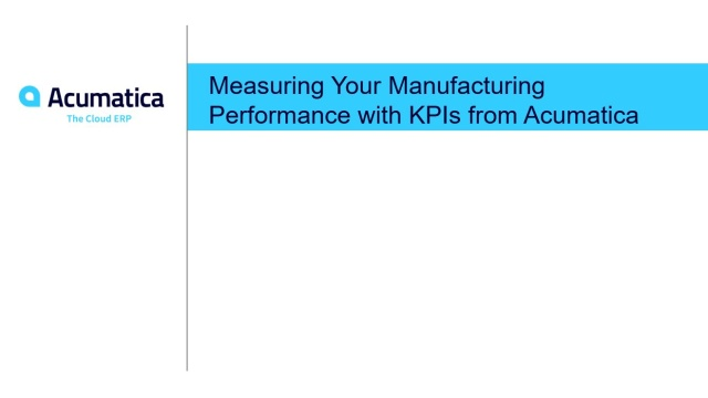 Measuring Your Manufacturing Performance with KPIs from Acumatica