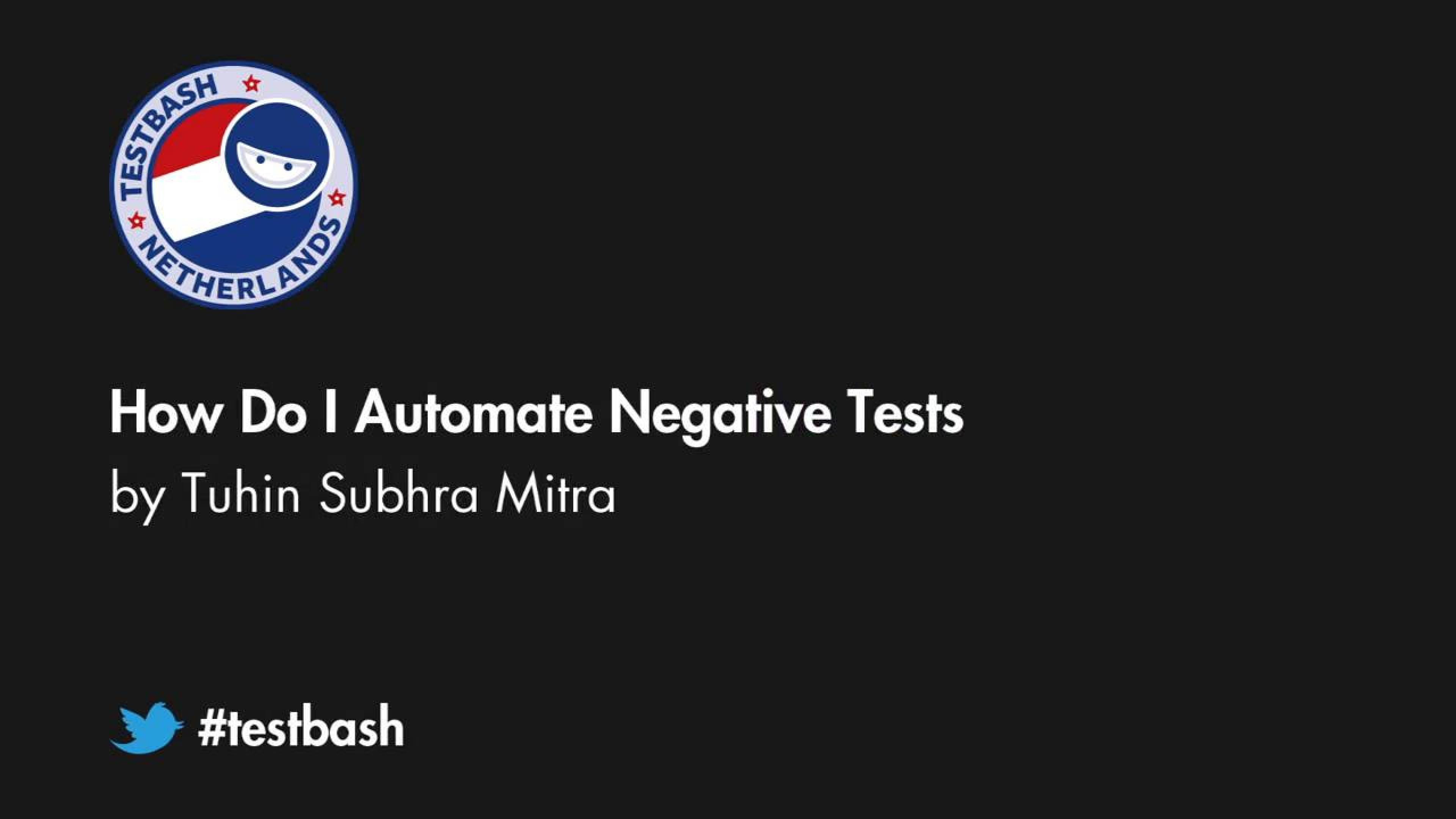 How Do I Automate Negative Tests - Tuhin Subhra Mitra