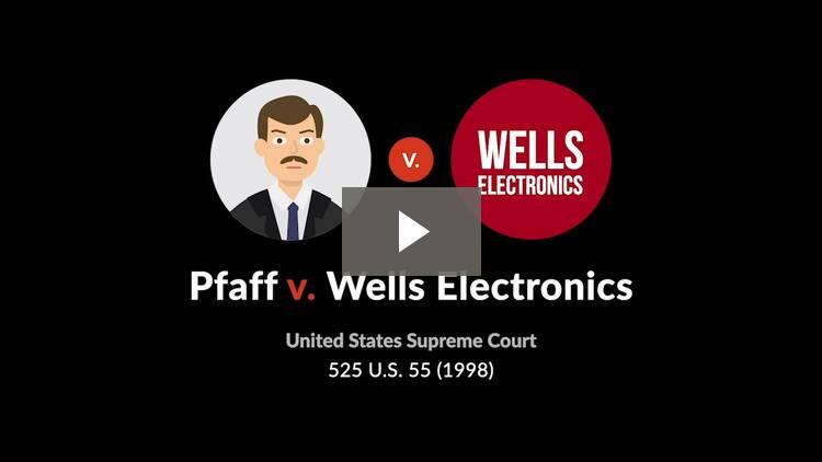 Pfaff v. Wells Electronics, Inc.