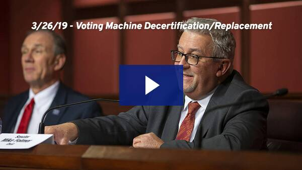 3/26/19 – Voting Machine Decertification & Replacement (SB 48)