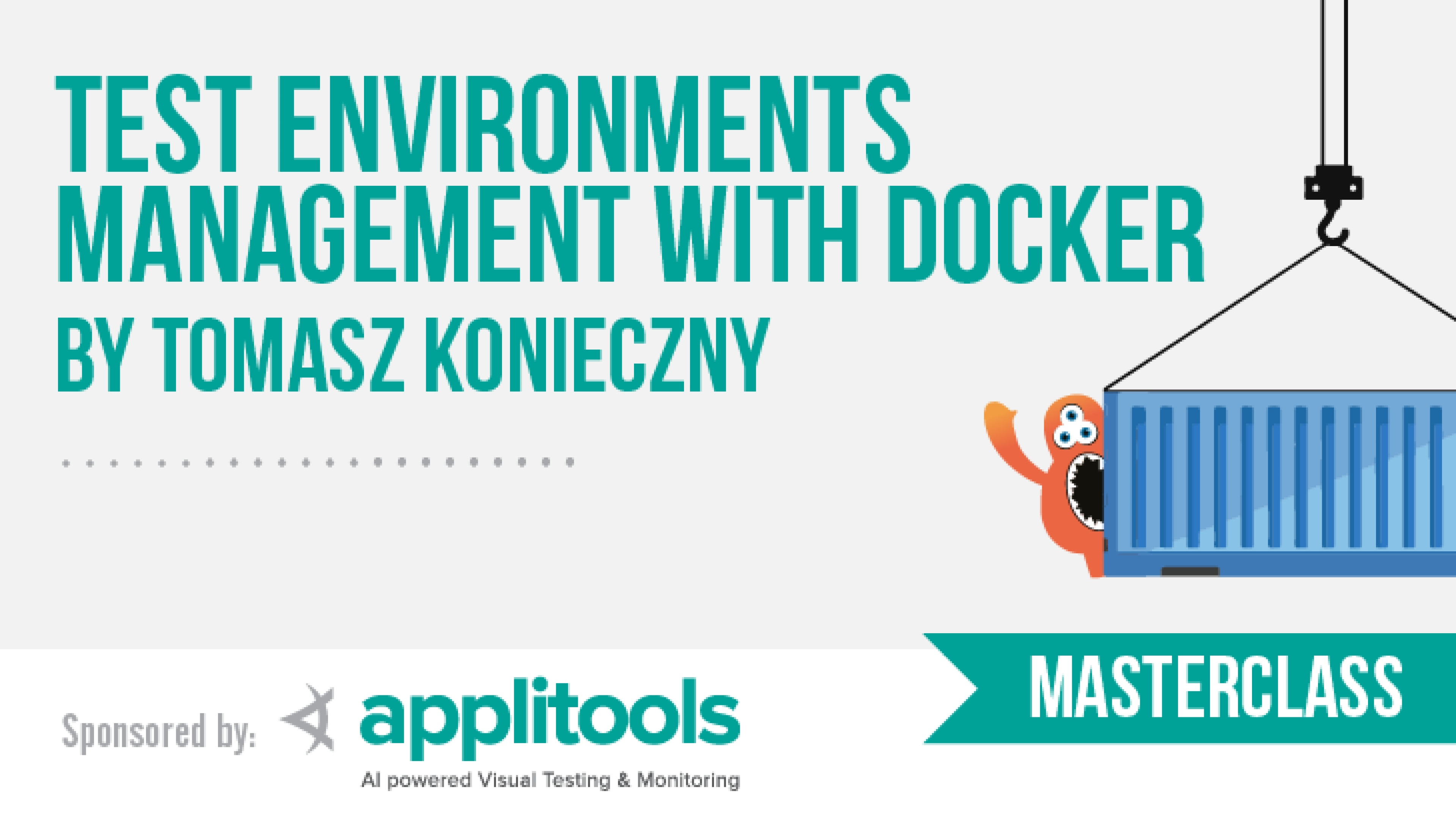 Test Environments Management with Docker with Tomasz Konieczny