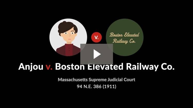 Anjou v. Boston Elevated Railway Co.