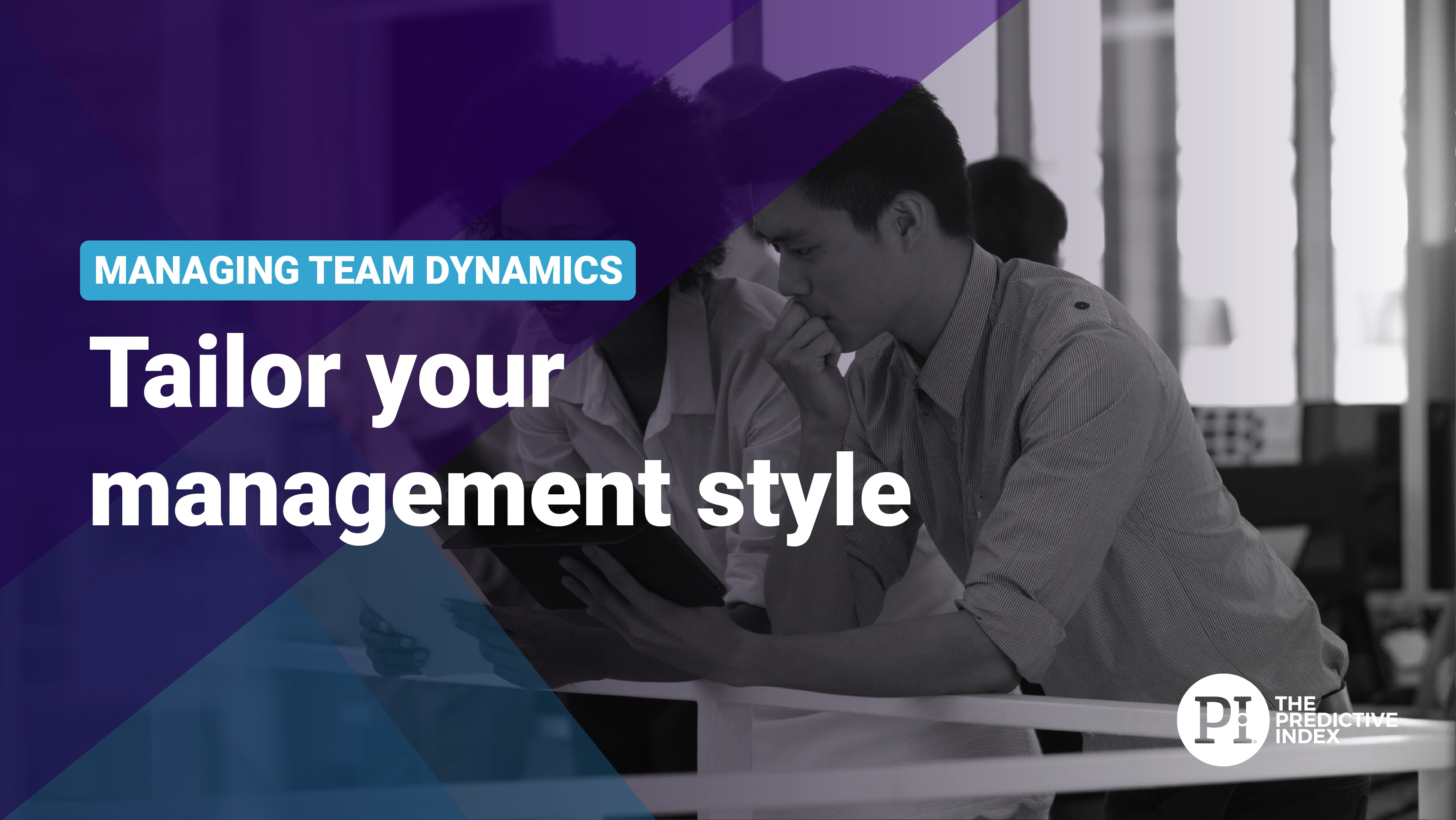 L4 - Tailor your management style [P]