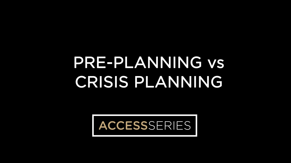 Pre-Planning vs. Crisis Planning