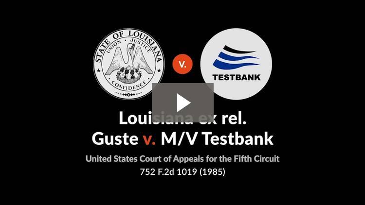 Louisiana ex rel. Guste v. M/V. Testbank