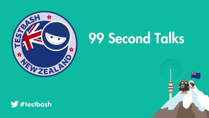 99 Second Talks - TestBash New Zealand 2020