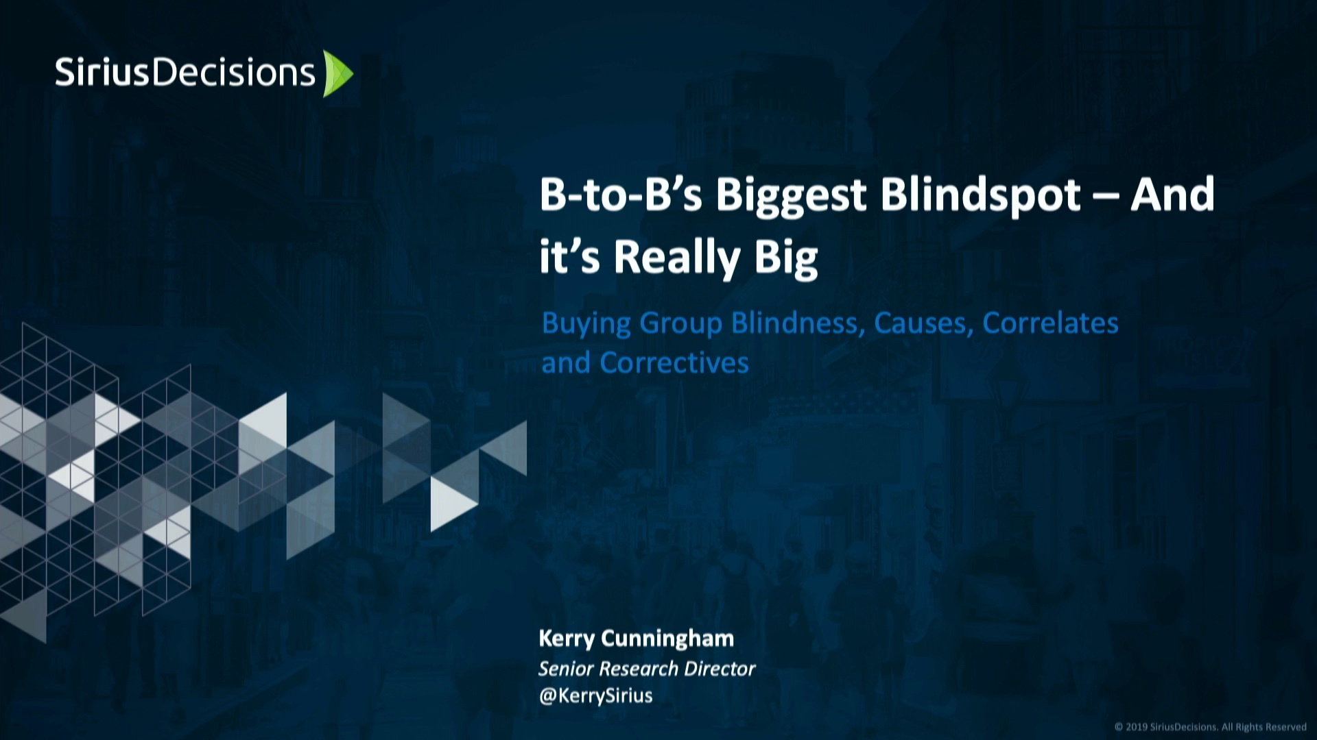 B to B's Biggest Blindspot, and It's Really Big - Kerry Cunningham