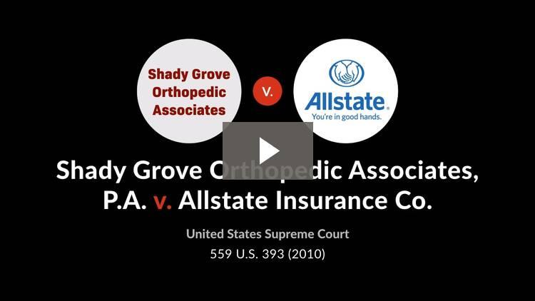 Shady Grove Orthopedic Assoc. v. Allstate Ins. Co.