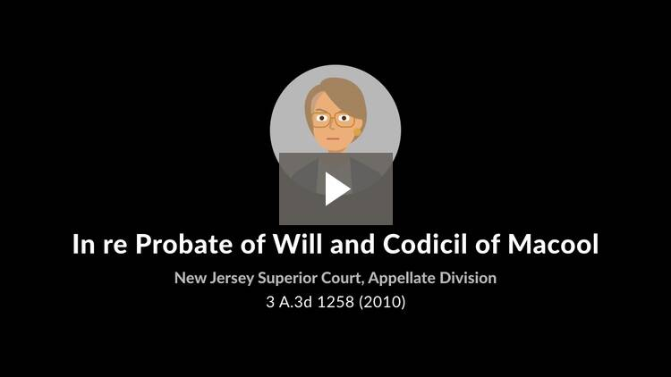 In re Probate of Will and Codicil of Macool