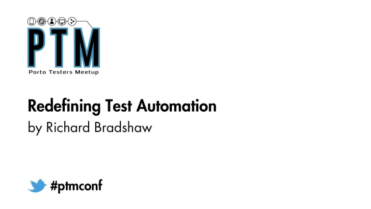 Redefining Test Automation - Richard Bradshaw