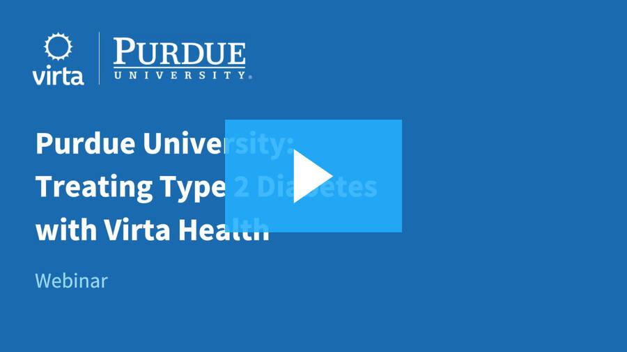 Purdue University: Treating Type 2 Diabetes with Virta Health