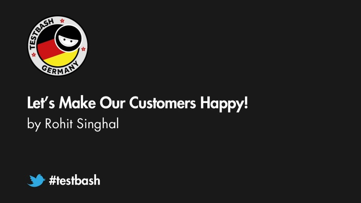 Let's Make Our Customers Happy! - Rohit Singhal