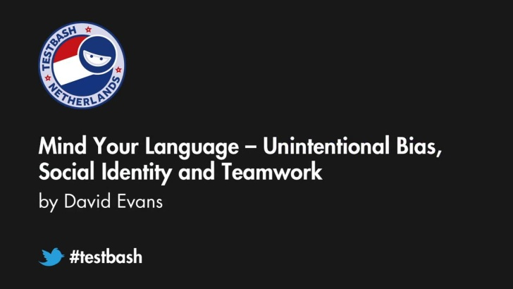 Mind Your Language: Unintentional Bias, Social Identity and Teamwork - David Evans